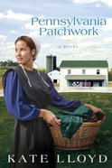 Pennsylvania Patchwork (#02 in Legacy Of Lancaster Trilogy Series)