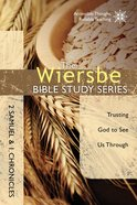2 Samuel and 1 Chronicles (Wiersbe Bible Study Series) eBook