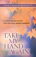 Take My Hand Again Paperback