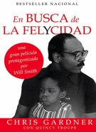 En Busca De La Felycidad (Pursuit Of Happyness - Spanish Edition) eBook