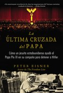 La Ltima Cruzada Del Papa (The Pope's Last Crusade - Spanish Edition) eBook