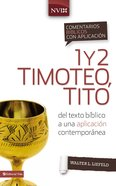 Comentario Bblico Con Aplicacin Nvi 1 Y 2 Timoteo, Tito (Niv Application Commentary Series) eBook