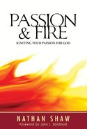Passion & Fire: Igniting Your Passion For God eBook