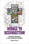 Rubble to Resurrection: Churches Respond in the Canterbury Quakes eBook