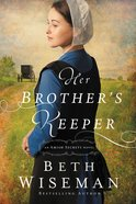 Her Brother's Keeper (#01 in Amish Secrets Novel Series) eBook