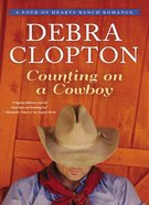 Counting on a Cowboy (#02 in Four Of Hearts Ranch Romance Series) eBook