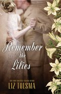 Remember the Lilies (Large Print) Hardback