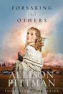 Forsaking All Others (Sister Wife Series) eBook