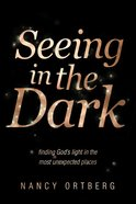 Seeing in the Dark Hardback