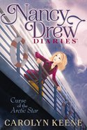 Curse of the Arctic Star (#01 in Nancy Drew Diaries Series) Paperback