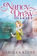 Strangers on a Train (#02 in Nancy Drew Diaries Series) Paperback