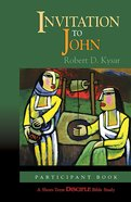 Invitation to John (Participant Book) (Disciple Short-term Studies Series) eBook