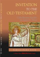 Invitation to the Old Testament (Participant Book) (Disciple Short-term Studies Series) eBook