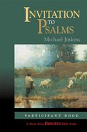 Invitation to Psalms (Participant Book) (Disciple Short-term Studies Series) eBook