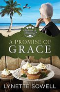 A Promise of Grace (#03 in Seasons In Pinecraft Series) Paperback