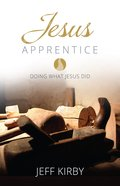 Jesus Apprentice: Doing What Jesus Did Paperback