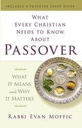 What Every Christian Needs to Know About Passover Paperback