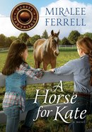 A Horse For Kate (#01 in Horses & Friends Series)