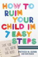 How to Ruin Your Child in 7 Easy Steps eBook