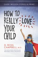 How to Really Love Your Child eBook