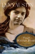 Though Waters Roar eBook