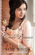 The Creole Princess (#02 in Gulf Coast Chronicles Series) eBook