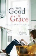 From Good to Grace eBook