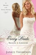 Every Bride Needs a Groom (Brides With Style Series) eBook
