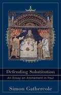 Defending Substitution - An Essay on Atonement in Paul (Acadia Studies In Bible And Theology Series) eBook