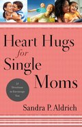 Heart Hugs For Single Moms eBook