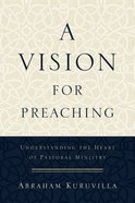 A Vision For Preaching eBook