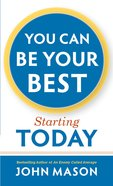 You Can Be Your Best--Starting Today eBook