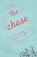 The Chase: Trusting God With Your Happily Ever After eBook