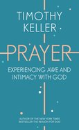 Prayer: Experiencing Awe and Intimacy With God eBook