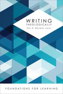 Writing Theologically (Foundations For Learning Series) Paperback