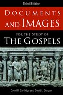 Documents and Images For the Study of the Gospels (3rd Edition) Paperback