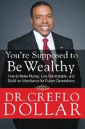 You're Supposed to Be Wealthy eBook