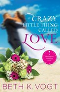 Crazy Little Thing Called Love (Destination Wedding Series) eBook
