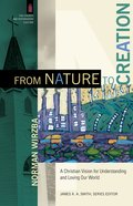 From Nature to Creation (The Church And Postmodern Culture) eBook