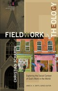 Fieldwork in Theology (The Church and Postmodern Culture) (Church & Modern Culture Series) eBook