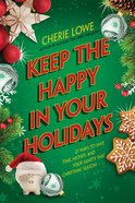 Keep the Happy in Your Holidays eBook