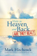 Visits to Heaven and Back: Are They Real? eBook