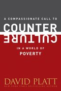 A Compassionate Call to Counter Culture in a World of Poverty eBook