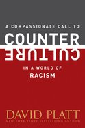 A Compassionate Call to Counter Culture in a World of Racism eBook
