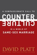 A Compassionate Call to Counter Culture in a World of Same-Sex Marriage eBook