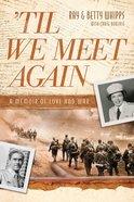 'Til We Meet Again Paperback