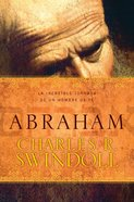 Abraham: La Increible Jornada De Fe De Un Nomada