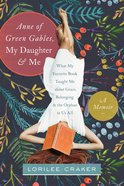 """Anne of Green Gables,"" My Daughter, and Me"