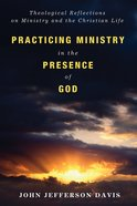 Practicing Ministry in the Presence of God Paperback