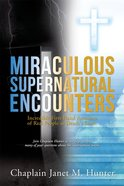 Miraculous Supernatural Encounters eBook